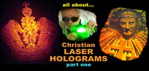 3D Laser Christian Holograms of the Future